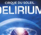 Cirque du Soleil – Delirium